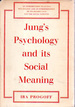 Jung's Psychology and Its Social Meaning: an Introductory Statement of C. G. Jung's Psychological Theories and a First Interpretation of Their Significance for the Social Sciences