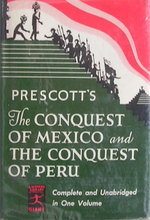 The Conquest of Mexico and The Conquest of Peru (Complete and Unabridged in One Volume)