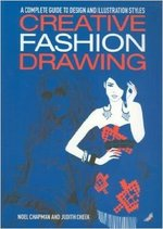 Creative Fashion Drawing, A Complete Guide to Design & Illustration Styles
