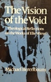 The Vision of the Void: Theological Reflections on the Works of Elie Wiesel