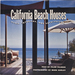 California Beach Houses: Style, Interiors, and Architecture
