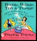 Bubble, Bubble, Toil, & Trouble: Mystical Munchies, Prophetic Potions, Sexy Servings, and Other Witchy Dishes