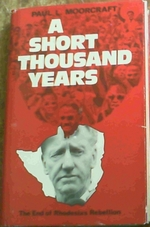 A Short Thousand Years:  the End of Rhodesia's Rebellion