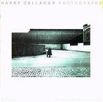 Harry Callahan Photographs. an Exhibition