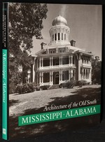 Architecture of the Old South:  Mississippi & Alabama