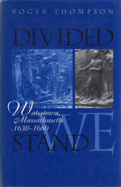 Divided We Stand:  Watertown, Massachusetts, 1630-1680