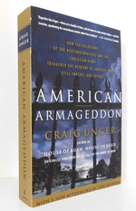 American Armageddon:  How the Delusions of the Neoconservatives and the Christian Right Triggered the Descent of America--and Still Imperil Our Future