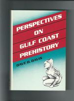 Perspectives on Gulf Coast Prehistory