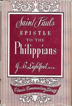 Saint Paul's Epistle to the Philippians:  A Revised Text with Introduction, Notes and Dissertations (Classic Commentary Library)