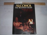 Alcohol:  the Beloved Enemy [With Letter From Author; Alcoholism, Religion, Drinking Problem, Analysis of Alcohol, Christian Social Drinking]