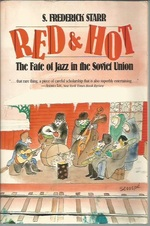 Red and Hot:  the Fate of Jazz in the Soviet Union, 1917-1980