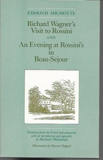 Richard Wagner's Visit to Rossini and an Evening at Rossini's in Beau-Sejour