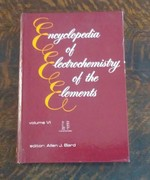 Encyclopedia of Electrochemistry of the Elements Volume VI|Bard, Allen J.