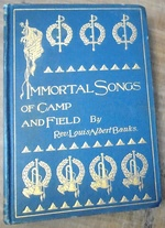 Immortal Songs of Camp and Field:  the Story of Their Inspiration Together With Striking Anecdotes Connected With Their History