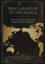 Proclamation to the People:  Nineteenth-Century Mormonism and the Pacific Basin Frontier