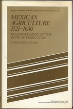 Mexican Agriculture 1521-1630:  Transformation of the Mode of Production (Studies in Modern Capitalism) (Signed)