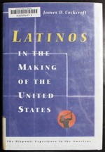 Latinos in the Making of the United States (the Hispanic Experience in the Americas)