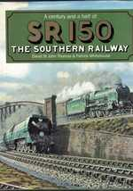 Southern Region Sr 150-a Century and a Half of the Southern Railway