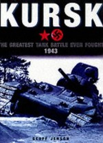 Kursk:  The Greatest Tank Battle Ever Fought, 1943