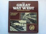 The Great Way West:  The History and Romance of the Great Western Railway's Route from Paddington to Penzance