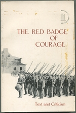 Stephen Crane's the Red Badge of Courage:  Text and Criticism