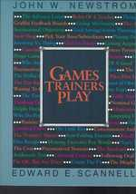 Games Trainers Play-Experiential Learning Exercises
