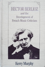 Hector Berlioz and the Development of French Music Criticism