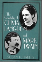 The Courtship of Olivia Langdon and Mark Twain (Cambridge Studies in American Literature and Culture)