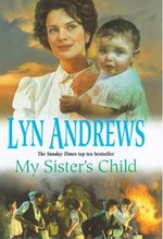 My Sister's Child:  A gripping saga of danger, abandonment and undying devotion