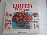 The Step By Step Art of Dried Flowers