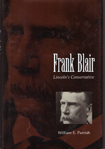 Frank Blair:  Lincoln's Conservative