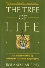 The Tree of Life an Exploration of Biblical Wisdom Literature