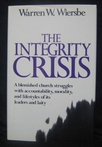 The Integrity Crisis:  A blemished church struggles with accountability, morality, and lifestyles of its leaders and laity