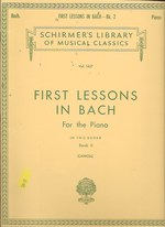 First Lessons in Bach-Book 2:  Schirmer Library of Classics Volume 1437 Piano Solo (Schirmer's Library of Musical Classics)