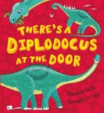 There's a Diplodocus at the Door