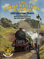 The Great Western Railway. 150 Glorious Years