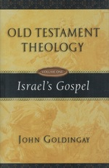 Old Testament Theology Israel's Gospel