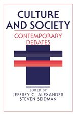 Culture and Society:  Contemporary Debates