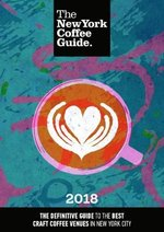The New York Coffee Guide 2018 2018