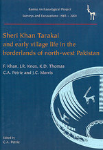 Sheri Khan Tarakai and Early Village Life in the Borderlands of North-West Pakistan:  Bannu Archaeological Project Surveys and Excavations 1985-2001 (Bannu Archaeological Project Mongraph)