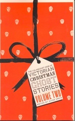The Valancourt Book of Victorian Christmas Ghost Stories Volume Two
