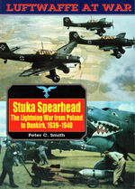 Luftwaffe at War Seven:  Stuka Spearhead, the Lightning War From Poland to Dunkirk, 1939-1940