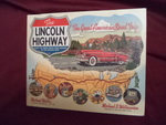 The Lincoln Highway. Coast to Coast From Times Square to the Golden Gate. the Great American Road Trip