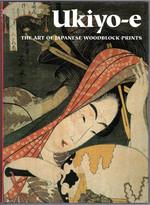Ukiyo-E:  the Art of Japanese Woodblock Prints