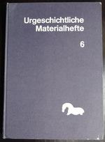Jungpalaolithische Siedlungsstrukturen in Europa = Upper Palaeolithic Settlement Patterns in Europe:  Kolloquium 8. -14. Mai 1983 Reisensburg/Gunzburg (Urgeschichtliche Materialhefte) (German Edition)