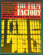 The Film Factory:  Russian and Soviet Cinema in Documents