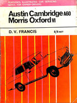 Austin Cambridge A60 and Morris Oxford VI (Also Covering Austin A55 Mk II, Oxford, M.G. Magnette III, IV, Riley 4/68, 4/72 and Wolseley 15/60, 16/60) (Illustrated Car Servicing Series for Owner Drivers)