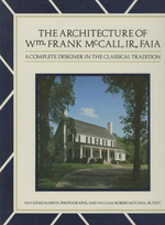 The Architecture of Wm. Frank McCall, Jr., Faia:  a Complete Designer in the Classical Tradition; William Frank McCall, Jr., Faia