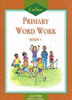 Collins Primary Word Work:  Bk. 1