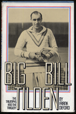 Big Bill Tiilden:  the Triumphs and the Tragedy